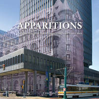 Apparitions: Architecture That Has...