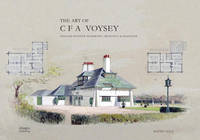 The Art of CFA Voysey: English ...