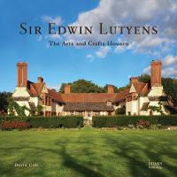 Sir Edward Lutyens: The Arts and...