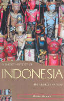 A Short History of Indonesia: The...