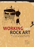 Working with Rock Art: Recording,...