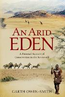 An Arid Eden: A Personal Account of...
