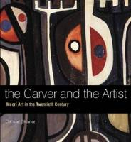 The Carver and the Artist: Maori Art...