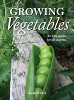 The Growing Vegetables: An Easy Guide...