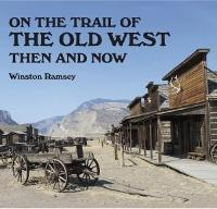 On the Trail of the Old West Then and...