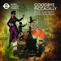 Goodbye Piccadilly: From Home Front ...