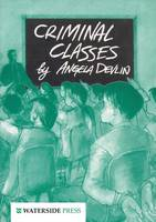 Criminal Classes: Offenders at School