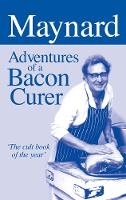 Maynard - Adventures of a Bacon Curer