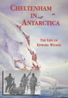 Cheltenham in Antarctica: The Life of...