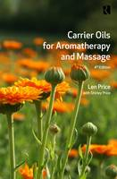 Carrier Oils: For Aromatherapy and...