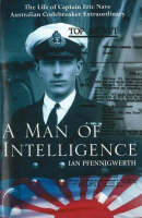 A Man of Intelligence: The Life of...