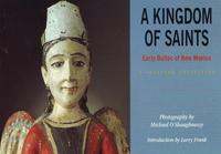 Kingdom of Saints: Early Bultos of ...