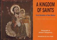 A Kingdom of Saints: Early Retablos ...