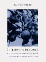 In Youth is Pleasure: & I Left My...