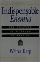 Indispensable Enemies: The Politics ...