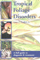 Tropical Foliage Disorders: A Ball Guide to Diagnosis and Treatment