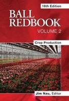 Ball Redbook: v. 2: Crop Production