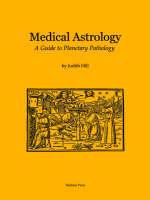 Medical Astrology: A Guide to...
