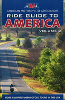 AMA Ride Guide to America: Volume 2:...
