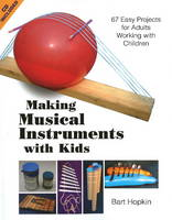 Making Musical Instruments with Kids:...