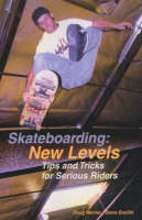 Skateboarding, New Levels: Tips and...