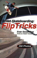 Street Skateboarding: Flip Tricks