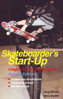 Skateboarder's Start-Up: A Beginner's...