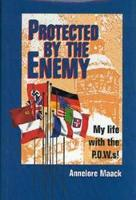 Protected by the Enemy: My Life with...