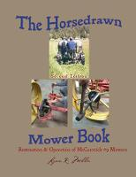 The Horsedrawn Mower Book: Second...