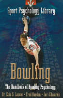 Bowling: The Handbook of Bowling...
