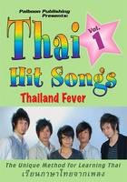 Thai Hit Songs, Vol. 1: Thailand Fever: The Unique Method for Learning Thai [With Booklet]