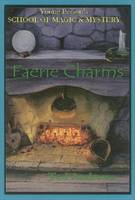 Faerie Charms: Young Persons Guide to...