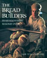 Bread Builders: Hearth Loaves and...