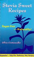 Stevia Sweet Recipes: Sugar-Free...