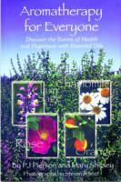 Aromatherapy for Everyone: Discover...