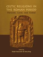 Celtic Religions in the Roman Period:...