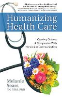 Humanizing Health Care: Creating...