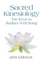 Sacred Kinesiology: Keys to Radiant...