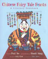 Chinese Fairy Tale Feasts: A Literary...