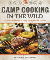 Camp Cooking in the Wild: Eating Well...