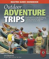 Outdoor Adventure Trips: Expert ...