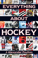 Everything About Hockey