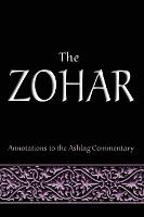 The Zohar: Annotations to the Ashlag...