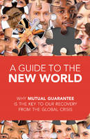 A Guide to the New World: Why Mutual...
