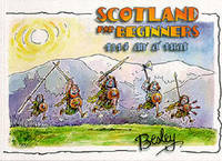Scotland for Beginners: 1314 an' A' That