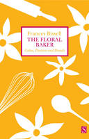 The Floral Baker: Cakes, Pastries and...
