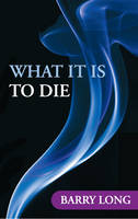 What it is to Die