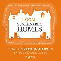 Local Sustainable Homes: How to Make...