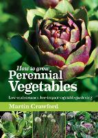 How to Grow Perennial Vegetables:...
