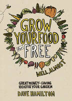 Grow Your Food for Free (Well ...